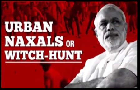 Urban naxals or witch-hunt